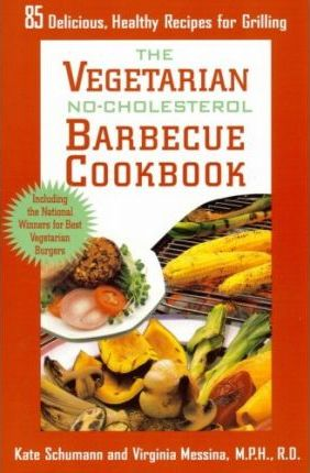 The Vegetarian No-Cholesterol Barbecue Cookbook