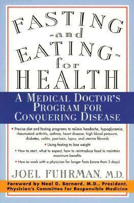 Fasting--and Eating--for Health - Joel Fuhrman