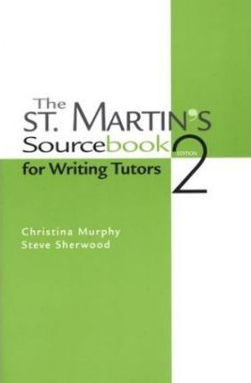 The St. Martin's Sourcebook for Writing Tutors