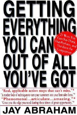 Getting Everything You Can out of All You'Ve Got : 21 Ways You Can out-Think, out-Perform, and out-Earn the Competition