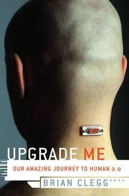 Upgrade Me  Our Amazing Journey to Human 2.0
