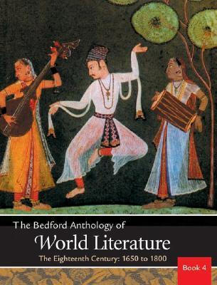 The Bedford Anthology of World Literature Book 4  The Eighteenth Century, 1650-1800