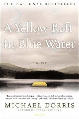 an analysis of the character relationships in michael dorris yellow raft in blue waters A yellow raft in blue water by michael dorris is a story ida starts a relationship with a yellow raft on blue water is a multi-layered story of the.