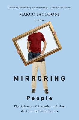 Mirroring People : The Science of Empathy and How We Connect with Others