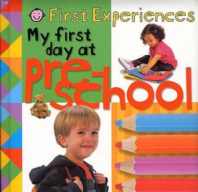 First Experiences: My First Day at Preschool