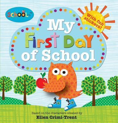 Schoolies My First Day Of School Roger Priddy 9780312516123