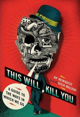 This Will Kill You : A Guide to the Ways in Which We Go