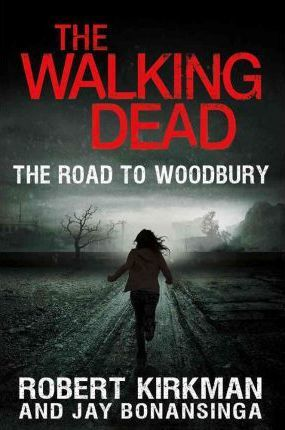 The Walking Dead: The Road to Woodbury Cover Image