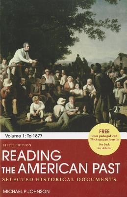 Reading the American Past, Volume 1
