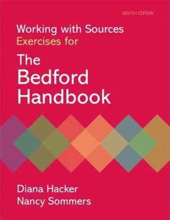 Working with Sources: Exercises for the Bedfor Handbook