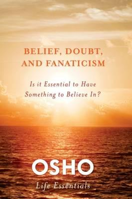 Belief, Doubt and Fanaticism