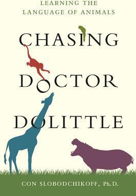 Chasing Doctor Dolittle : Learning the Language of Animals