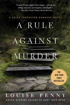 A Rule Against Murder Louise Penny 9780312614164