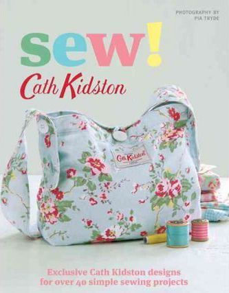Sew!: Exclusive Cath Kidston Designs for Over 40 Simple Sewing Projects