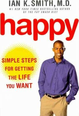 Happy: Simple Steps for Getting the Most Out of Life