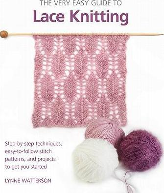 The Very Easy Guide To Lace Knitting Lynne Watterson 9780312675325