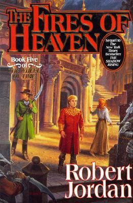 The Fires of Heaven: Wheel of Time Bk. 5