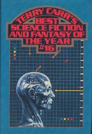 Terry Carr's Best Science Fiction and Fantasy of the Year #16