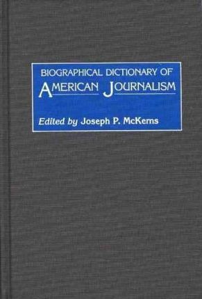 Biographical Dictionary of American Journalism