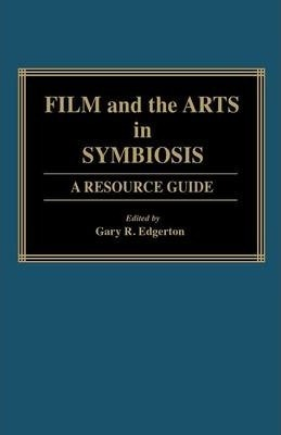 Film and the Arts in Symbiosis  A Resource Guide