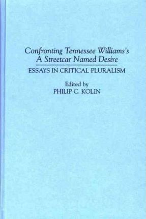 Confronting Tennessee Williamss A Streetcar Named Desire  Philip C  Confronting Tennessee Williamss A Streetcar Named Desire Science Fiction Essays also Businessman Essay  Cheap Writing Journals In Bulk