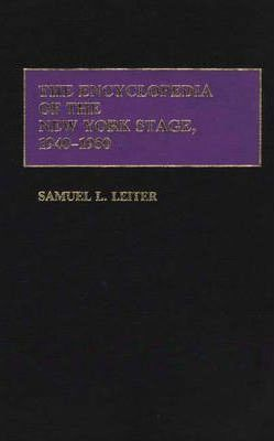 The Encyclopedia of the New York Stage, 1940-1950