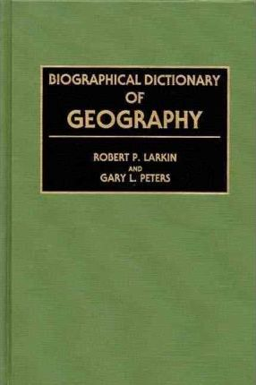 Biographical Dictionary of Geography