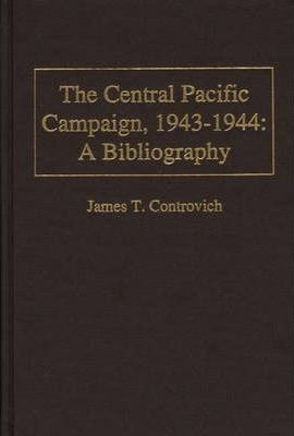 The Central Pacific Campaign, 1943-1944  A Bibliography