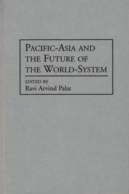 Pacific-Asia and the Future of the World-System