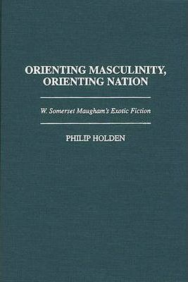 Orienting Masculinity, Orienting Nation