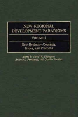 New Regional Development Paradigms: New Regions: Concepts, Issues, and Practices v. 2
