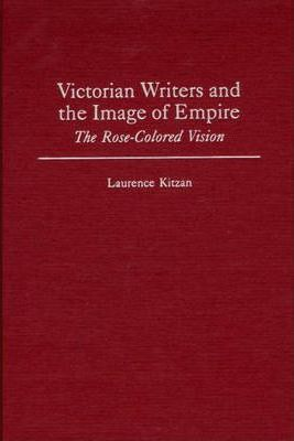 Victorian Writers and the Image of Empire