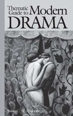 Thematic Guide to Modern Drama