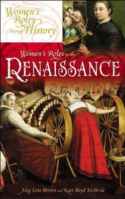 gender roles in the renaissance Gender roles in medieval times were very different to how they are today the following articles will outline the principal roles played by both men and women.