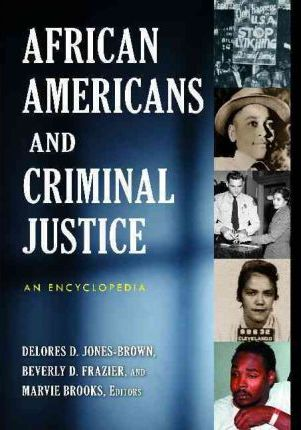 african americans and the criminal justice When the subject of the criminal justice system and its impact on the african-american community is discussed, the emphasis is usually placed on males.