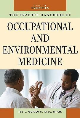 The Praeger Handbook of Occupational and Environmental Medicine