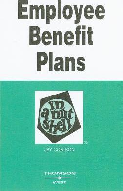 Employee Benefit Plans in a Nutshell