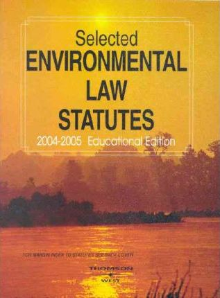 Selected Environmental Law Statutes 2004-2005