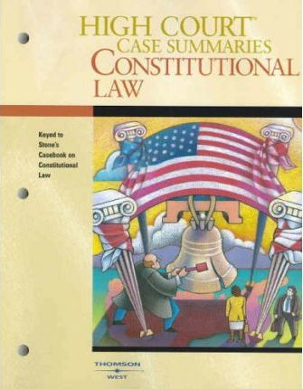 High Court Case Summaries on Constitutional Law, Keyed to Stone, 5th