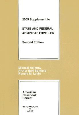 State and Federal Administrative Law  2005 Supplement