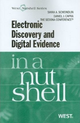 The Sedona Conference's Electronic Discovery and Digital Evidence in a Nutshell