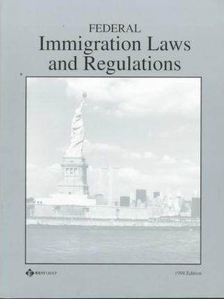 Federal Immigration Laws and Regulations