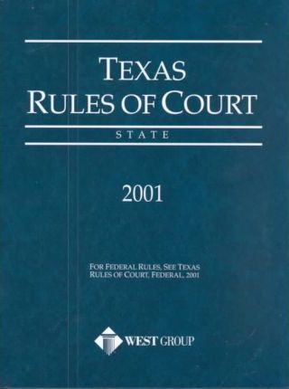 Texas Rules of Court State 2001