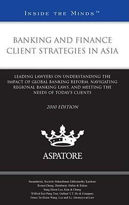 Banking and Finance Client Strategies in Asia 2010