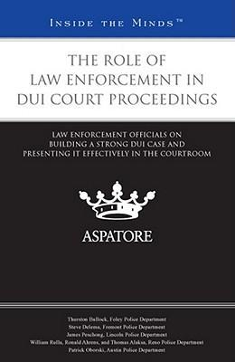 The Role of Law Enforcement in DUI Court Proceedings