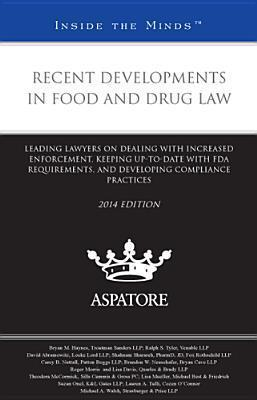 Recent Developments in Food and Drug Law 2014
