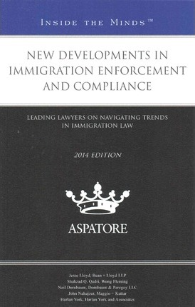 New Developments in Immigration Enforcement and Compliance