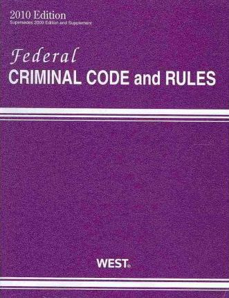 Federal Criminal Code and Rules 2010