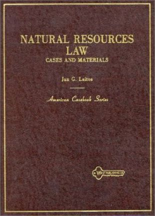 Cases and Materials on Natural Resources Law