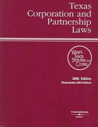 Texas Corporation and Partnership Laws 2006